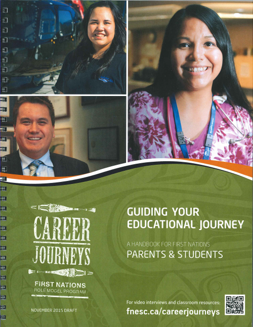 Parents and Students Handbook: This handbook is designed to provide First Nations families tools and information to help their teens plan for secondary and post-secondary education.  Fillable plans and checklists are included.