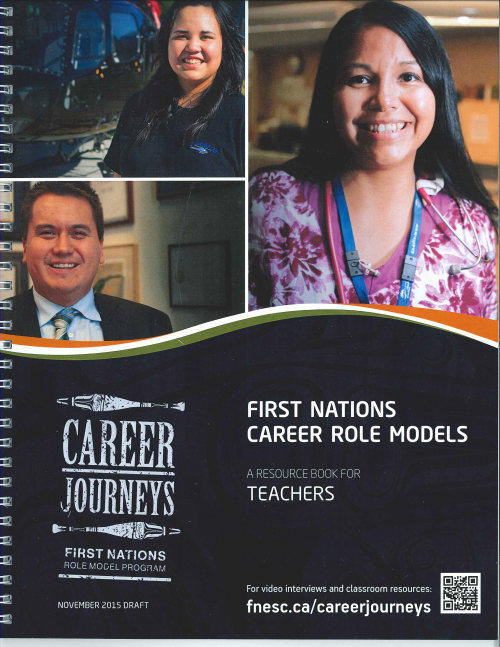 Teachers Guide: This guide accompanies the poster and video series, Career Journeys First Nations Role Model Program.  It features 12 First Nations Role Models who represent success in a variety of careers.