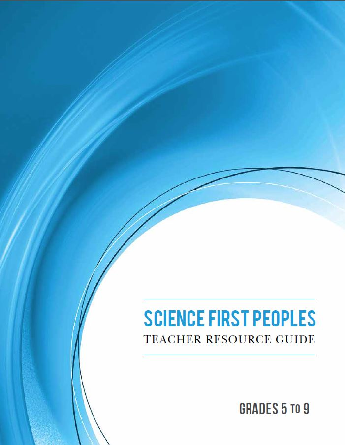 TEST PRODUCT Science First Peoples Teacher Resource Guide, Grades 5 To 9